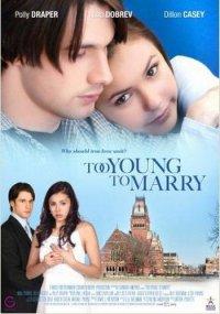 Чересчур молоды для женитьбы / Too Young to Marry (2007) SATRip