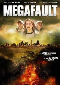 Мега-разлом / Megafault (2009) Отличное качество