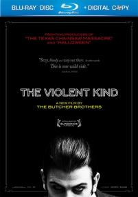 Жестокий вид / The Violent Kind (2010) Отличное качество