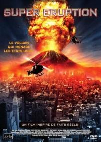 Чудовищное извержение / Суперизвержение / Super Eruption (2011) DVDRip