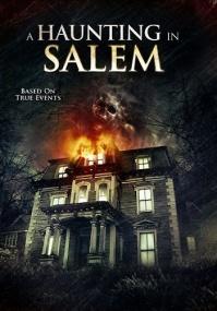 Призраки Салема / A Haunting in Salem (2011) Отличное качество