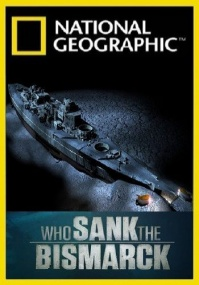 National Geographic. Кто потопил Бисмарк? / National Geographic. Who Sank The Bismark? (2010) SATRip