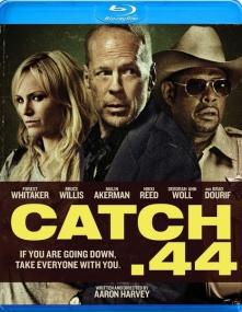 Уловка .44 / Catch .44 (2011/DVD9/BDRip/Отличное качество)