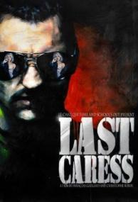 Последняя нежность / Last Caress (2010) DVDRip